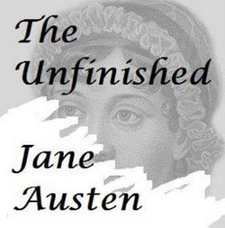 The Unfinished Jane Austen